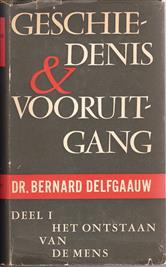 DELFGAAUW, BERNARD - Geschiedenis en Vooruitgang